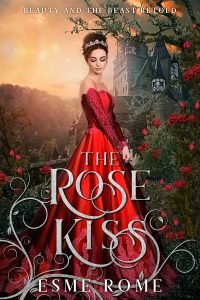 The Rose Kiss by Esme Rome. Cover shows a woman in a red dress with downcast eyes.