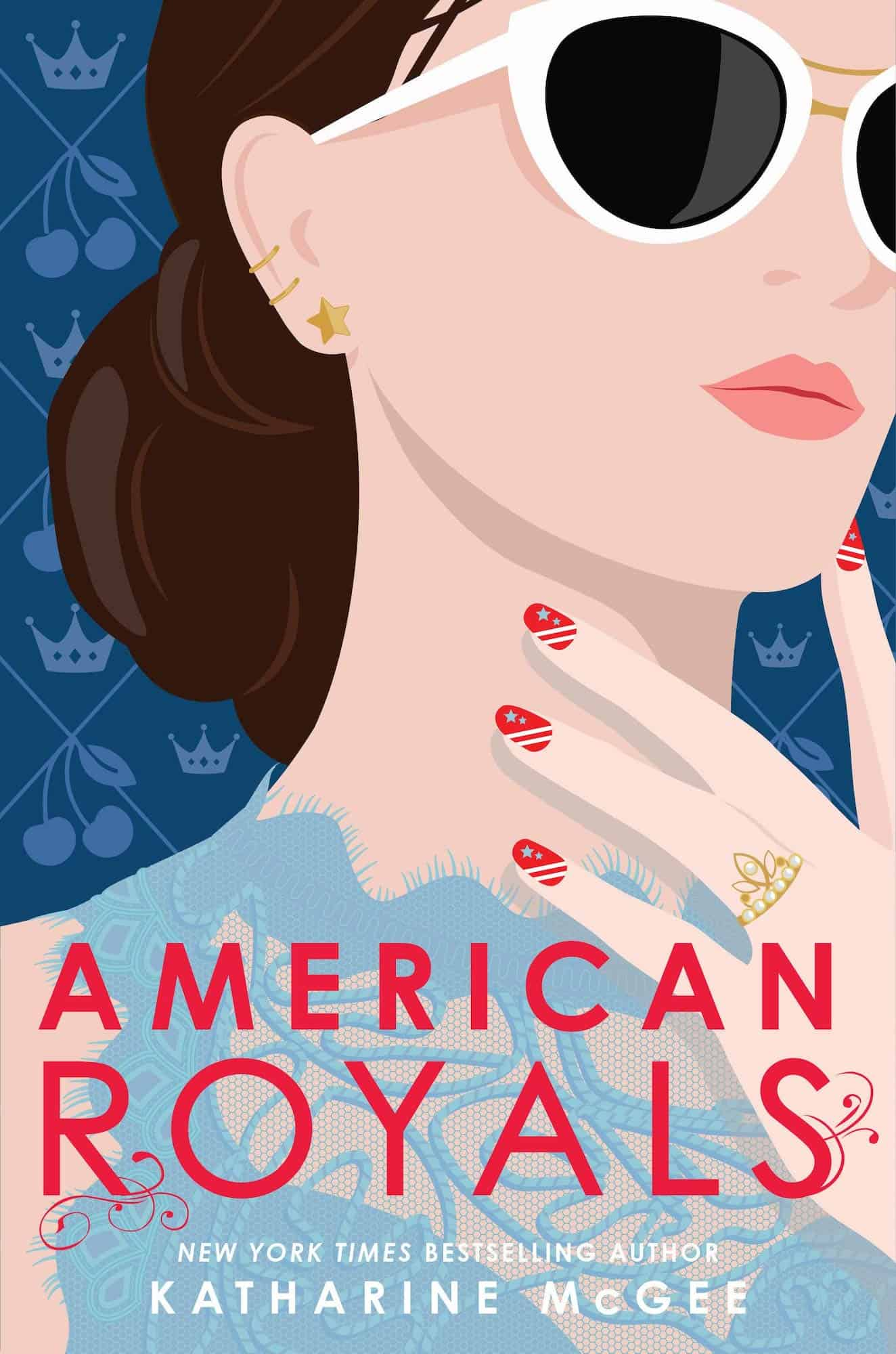 The cover of American Royals by Katharine McGee, showing a young woman in sunglasses and a blue lace top with red and white striped/starred nail polish.