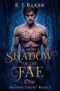 Shadow of the Fae by KJ Baker